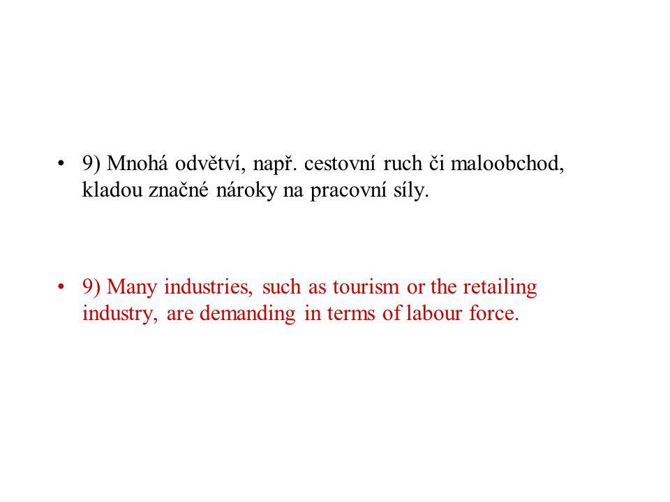 8) V některých výrobních odvětvích je značná potřeba kapitálu.