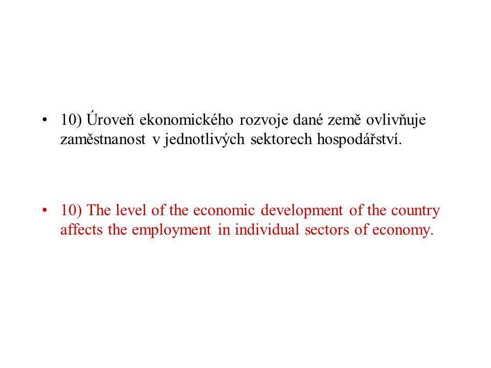 9) Mnohá odvětví, např. cestovní ruch či maloobchod, kladou značné nároky na pracovní síly.