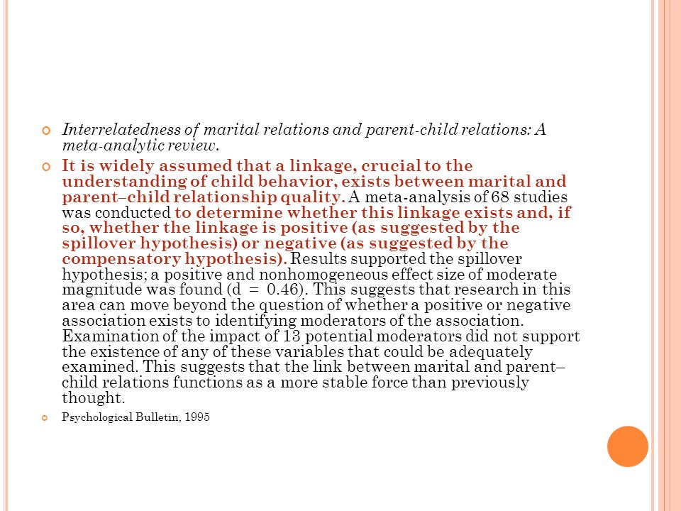 Interrelatedness of marital relations and parent-child relations: A meta-analytic review. It is widely assumed that a linkage, crucial to the understa