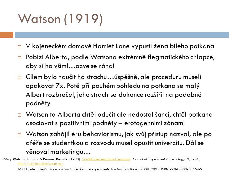 Watson (1919)  V kojeneckém domově Harriet Lane vypustí žena bílého potkana  Pobízí Alberta, podle Watsona extrémně flegmatického chlapce, aby si ho