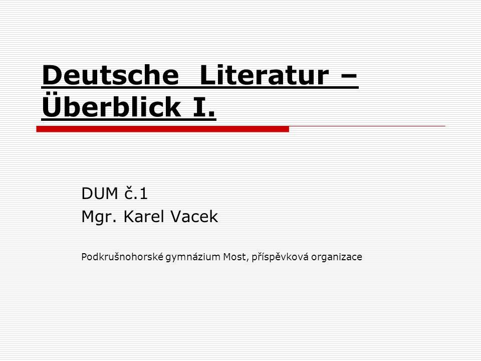 Wortschatz der Überblick, -e – přehled das Werk, -e – dílo der Spruch, ¨-e – říkadlo, přísloví der Zauber – kouzlo althochdeutsch – starohornoněmecky mittelhochdeutsch – středohornoněmecký neuhochdeutsch - novohornoněmecký der Buchdruck – knihtisk das Neue Testament – Nový zákon die Aufklärung – osvícenství Sturm und Drang – bouře a vzdor leiden - trpět