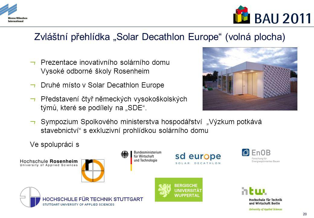 """20 Zvláštní přehlídka """"Solar Decathlon Europe (volná plocha) Prezentace inovativního solárního domu Vysoké odborné školy Rosenheim Druhé místo v Solar Decathlon Europe Představení čtyř německých vysokoškolských týmů, které se podílely na """"SDE ."""