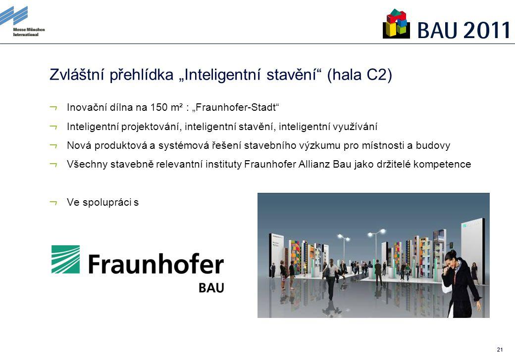"""21 Zvláštní přehlídka """"Inteligentní stavění (hala C2) Inovační dílna na 150 m² : """"Fraunhofer-Stadt Inteligentní projektování, inteligentní stavění, inteligentní využívání Nová produktová a systémová řešení stavebního výzkumu pro místnosti a budovy Všechny stavebně relevantní instituty Fraunhofer Allianz Bau jako držitelé kompetence Ve spolupráci s"""