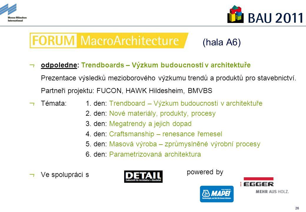 26 odpoledne: Trendboards – Výzkum budoucnosti v architektuře Prezentace výsledků mezioborového výzkumu trendů a produktů pro stavebnictví.