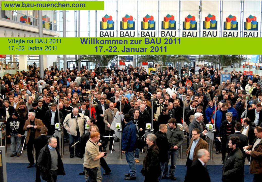 42 Willkommen zur BAU 2011 17.-22. Januar 2011 www.bau-muenchen.com Vítejte na BAU 2011 17.-22.