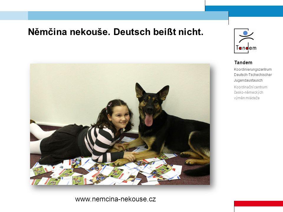 Tandem Koordinierungszentrum Deutsch-Tschechischer Jugendaustausch Koordinační centrum česko-německých výměn mládeže Němčina nekouše (1.