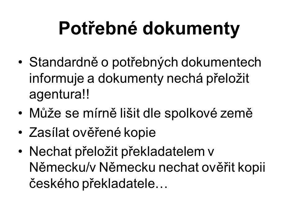 Potřebné dokumenty Standardně o potřebných dokumentech informuje a dokumenty nechá přeložit agentura!.