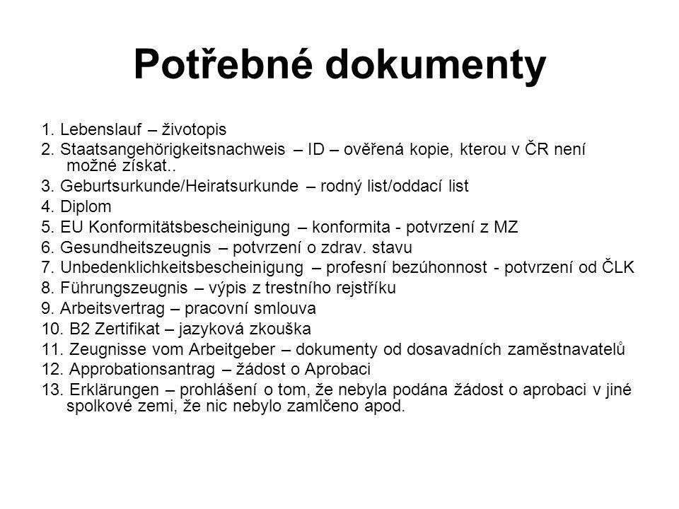 Potřebné dokumenty 1. Lebenslauf – životopis 2.