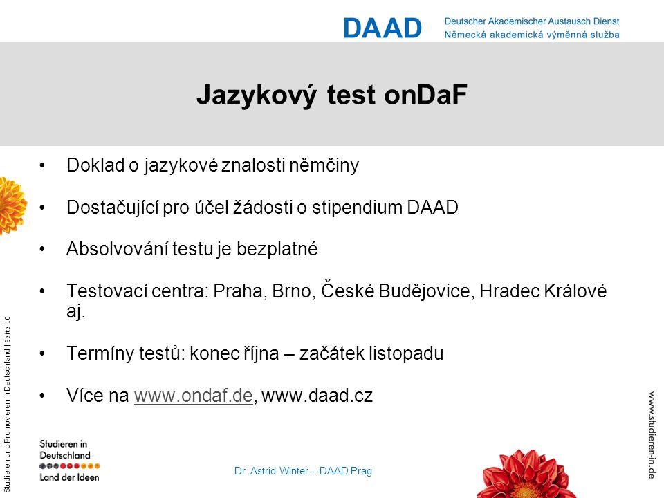 Studieren und Promovieren in Deutschland | Seite 10 Dr. Astrid Winter – DAAD Prag Jazykový test onDaF Doklad o jazykové znalosti němčiny Dostačující p