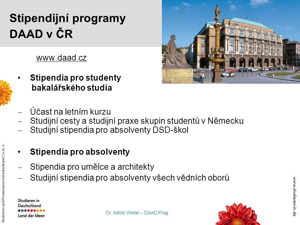 Studieren und Promovieren in Deutschland | Seite 4 Dr. Astrid Winter – DAAD Prag www.daad.cz Stipendia pro studenty bakalářského studia  Účast na let