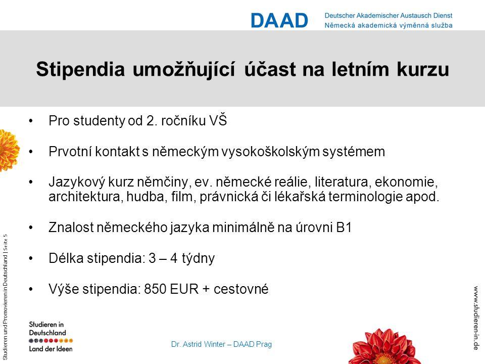 Studieren und Promovieren in Deutschland | Seite 5 Dr. Astrid Winter – DAAD Prag Stipendia umožňující účast na letním kurzu Pro studenty od 2. ročníku