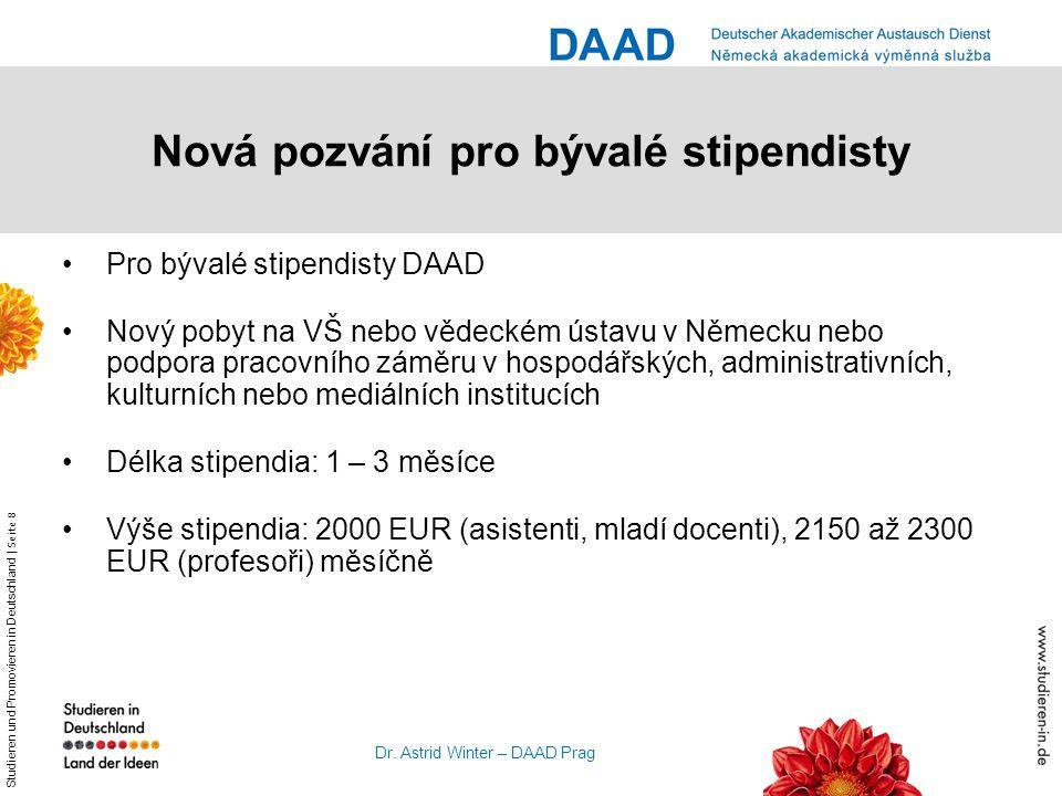 Studieren und Promovieren in Deutschland | Seite 8 Dr. Astrid Winter – DAAD Prag Nová pozvání pro bývalé stipendisty Pro bývalé stipendisty DAAD Nový