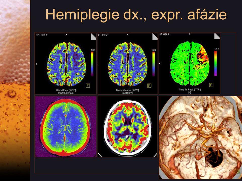Hemiplegie dx., expr. afázie