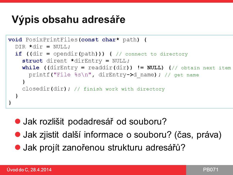 PB071 Výpis obsahu adresáře Jak rozlišit podadresář od souboru.