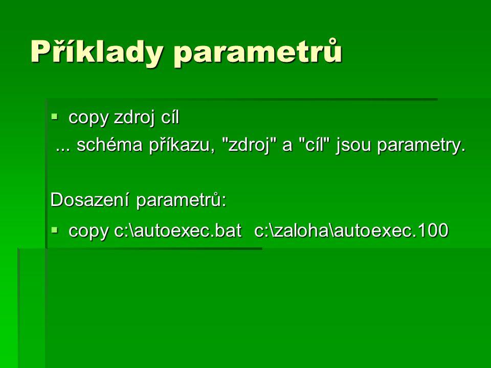 Příklady parametrů  copy zdroj cíl... schéma příkazu,
