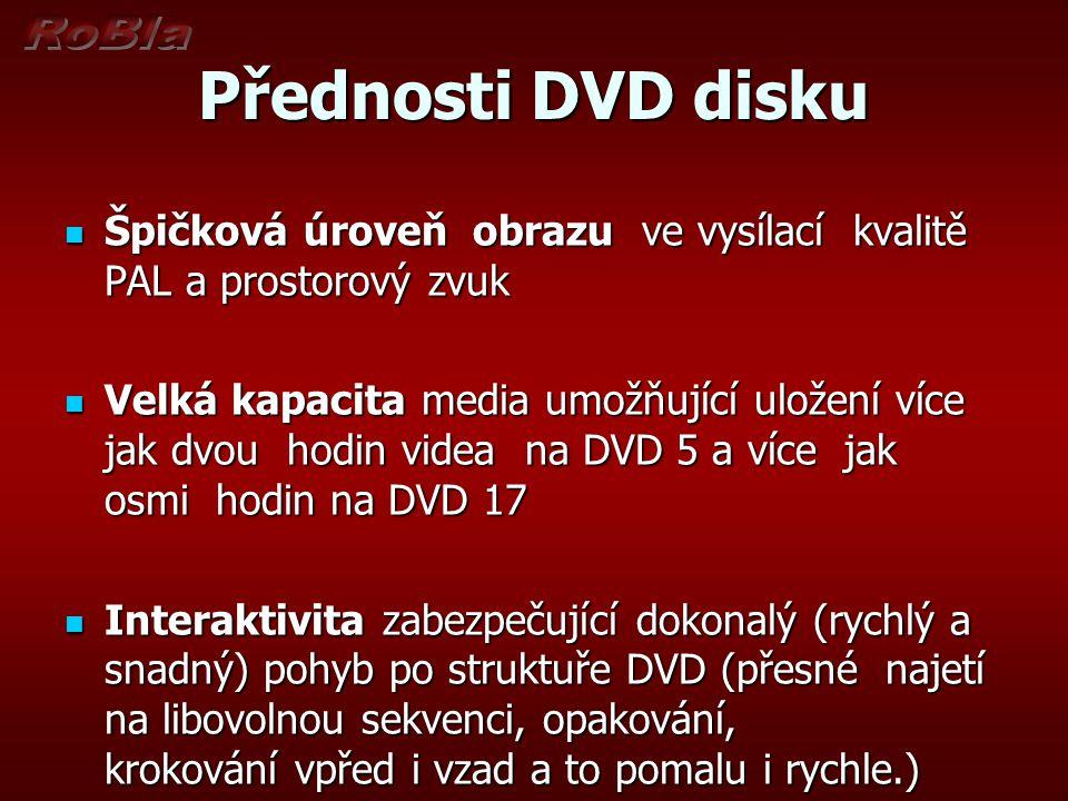 Přednosti DVD disku Špičková úroveň obrazu ve vysílací kvalitě PAL a prostorový zvuk Špičková úroveň obrazu ve vysílací kvalitě PAL a prostorový zvuk