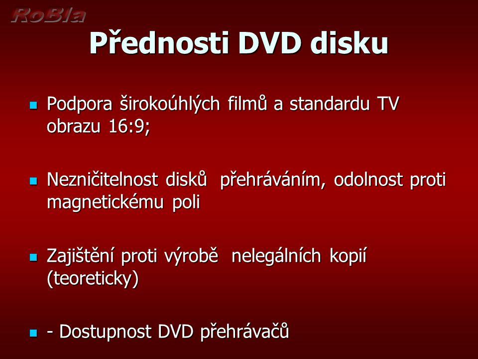 Přednosti DVD disku Podpora širokoúhlých filmů a standardu TV obrazu 16:9; Podpora širokoúhlých filmů a standardu TV obrazu 16:9; Nezničitelnost disků