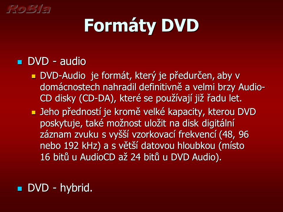 Formáty DVD DVD - audio DVD - audio DVD-Audio je formát, který je předurčen, aby v domácnostech nahradil definitivně a velmi brzy Audio- CD disky (CD-