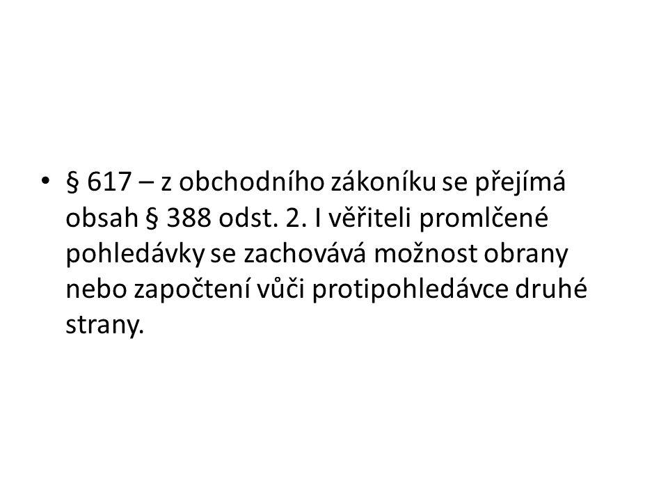 § 617 – z obchodního zákoníku se přejímá obsah § 388 odst.