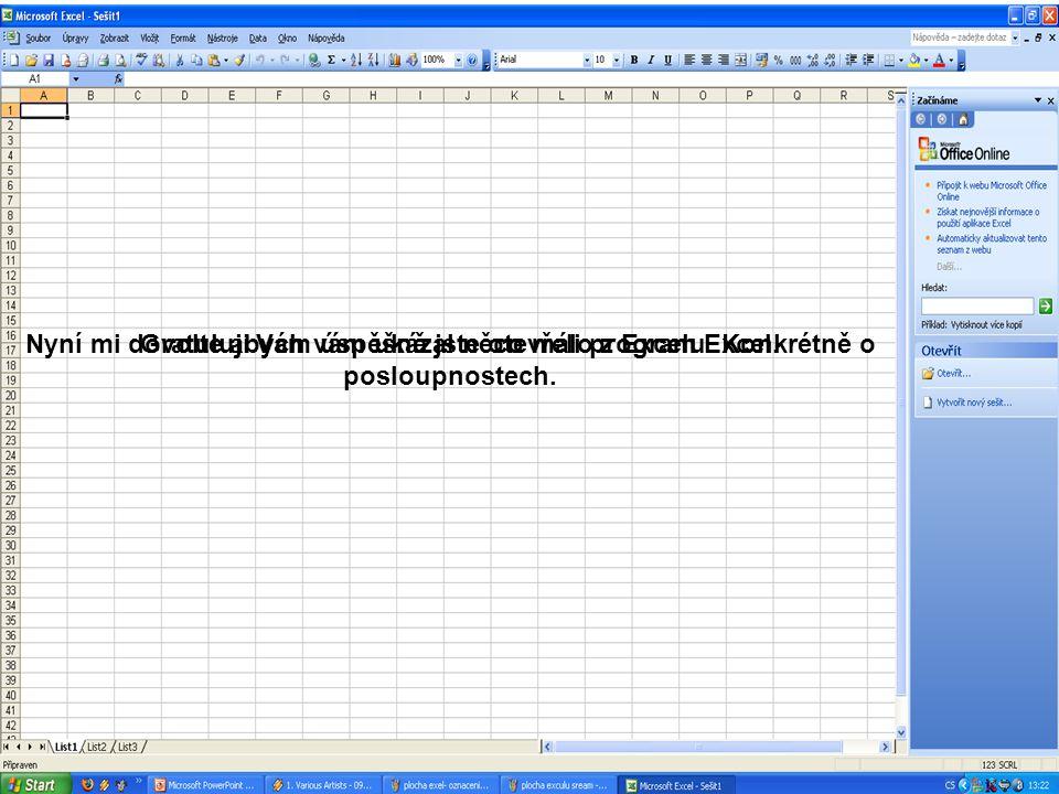 2. Možnost : Jestliže však ikonu programu Microsoft Office Excel nemáme na pracovní ploše, můžeme ho spustit přes Start: Všechny programy : Microsoft