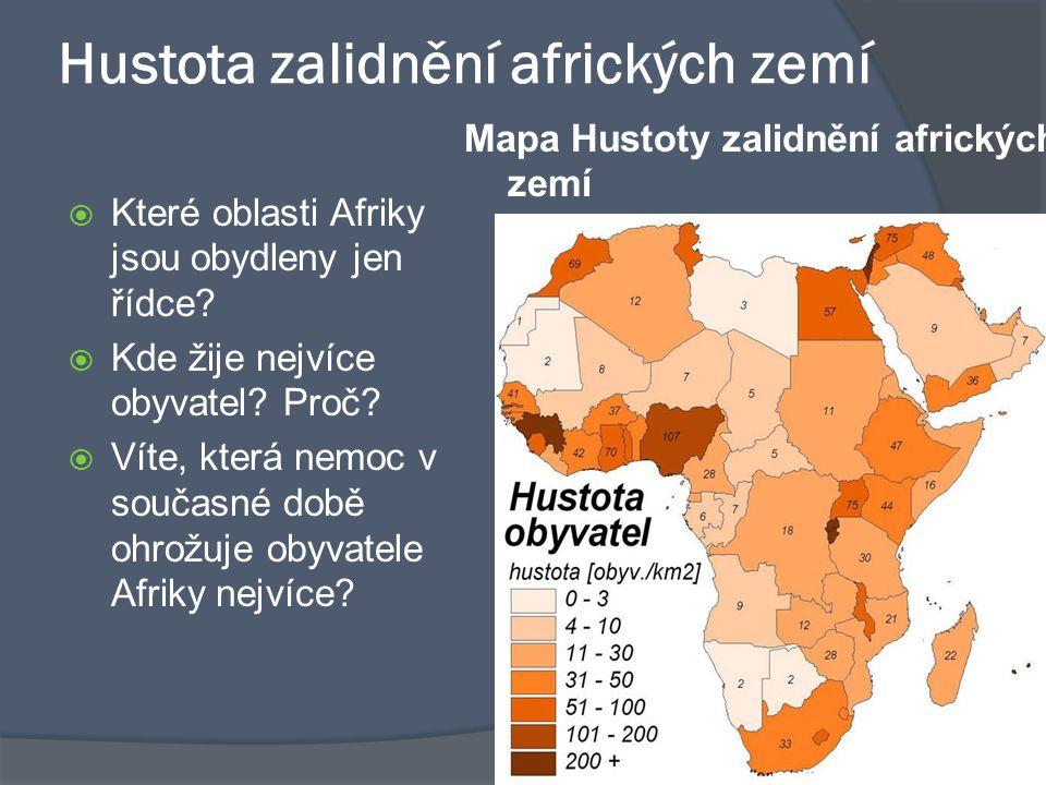 Hustota zalidnění afrických zemí  Které oblasti Afriky jsou obydleny jen řídce?  Kde žije nejvíce obyvatel? Proč?  Víte, která nemoc v současné dob