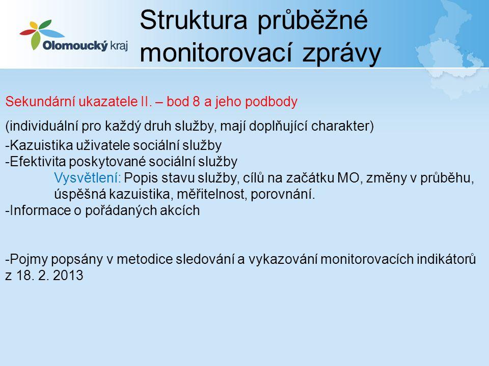 Struktura průběžné monitorovací zprávy Sekundární ukazatele II. – bod 8 a jeho podbody (individuální pro každý druh služby, mají doplňující charakter)