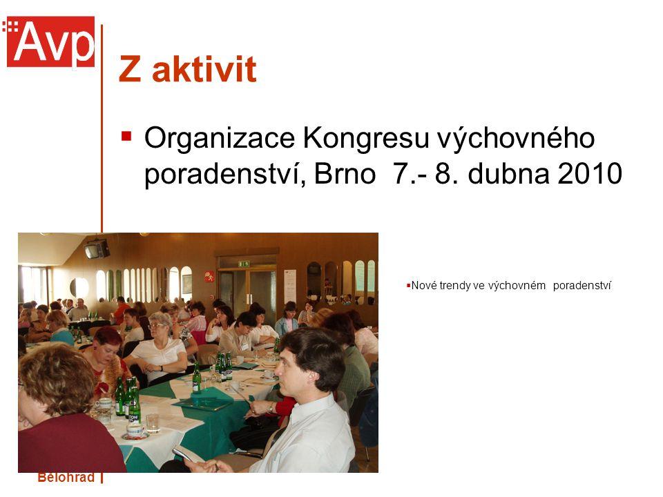 Kongresové dny 2012 Lázně Bělohrad www.asociacevp.cz Z aktivit  Organizace Kongresu výchovného poradenství, Brno 7.- 8. dubna 2010  Nové trendy ve v