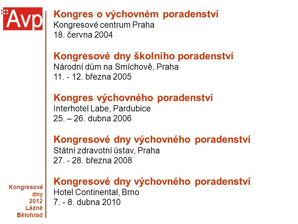 Kongresové dny 2012 Lázně Bělohrad Kongres o výchovném poradenství Kongresové centrum Praha 18. června 2004 Kongresové dny školního poradenství Národn