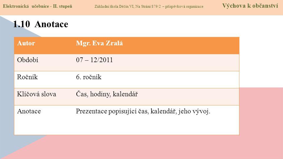 AutorMgr.Eva Zralá Období07 – 12/2011 Ročník6.