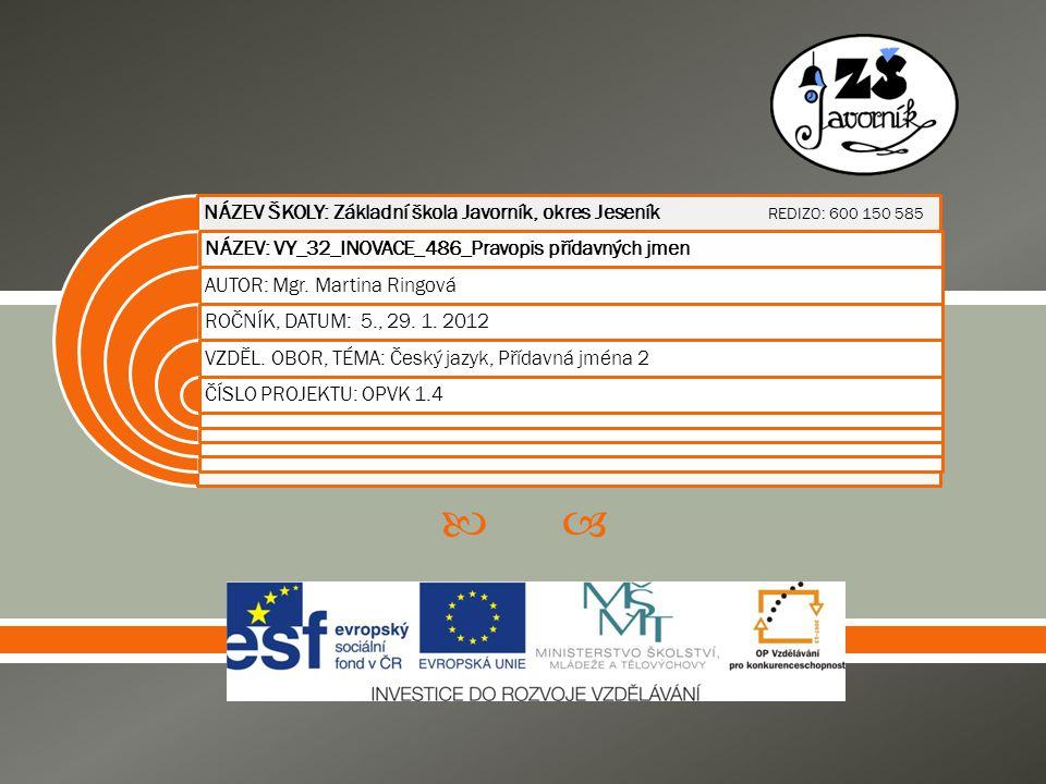  Materiál je určen žákům 5.ročníku pro výuku českého jazyka.