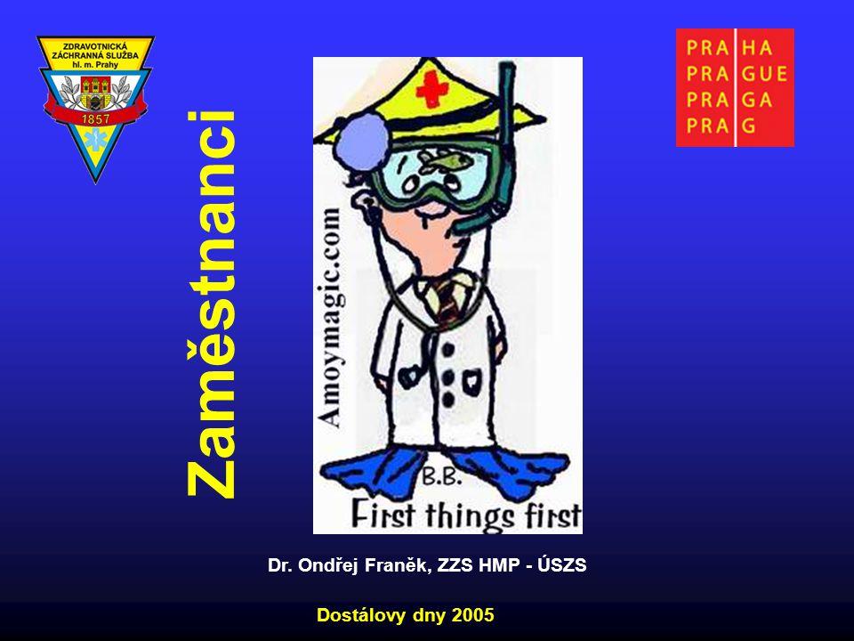 Zaměstnanci Dostálovy dny 2005 Dr. Ondřej Franěk, ZZS HMP - ÚSZS
