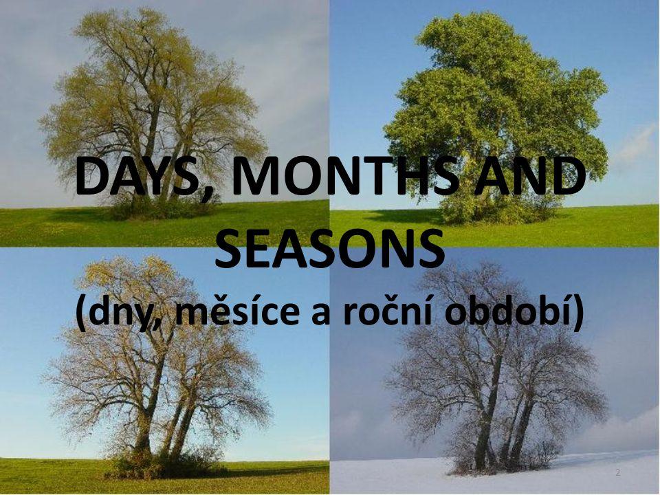 DAYS, MONTHS AND SEASONS (dny, měsíce a roční období) 2