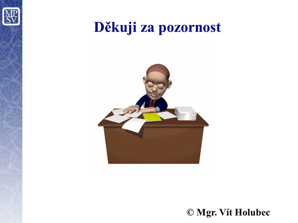 Děkuji za pozornost © Mgr. Vít Holubec