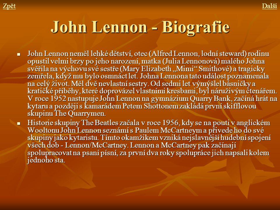 John Lennon - Biografie John Lennon neměl lehké dětství, otec (Alfred Lennon, lodní steward) rodinu opustil velmi brzy po jeho narození, matka (Julia