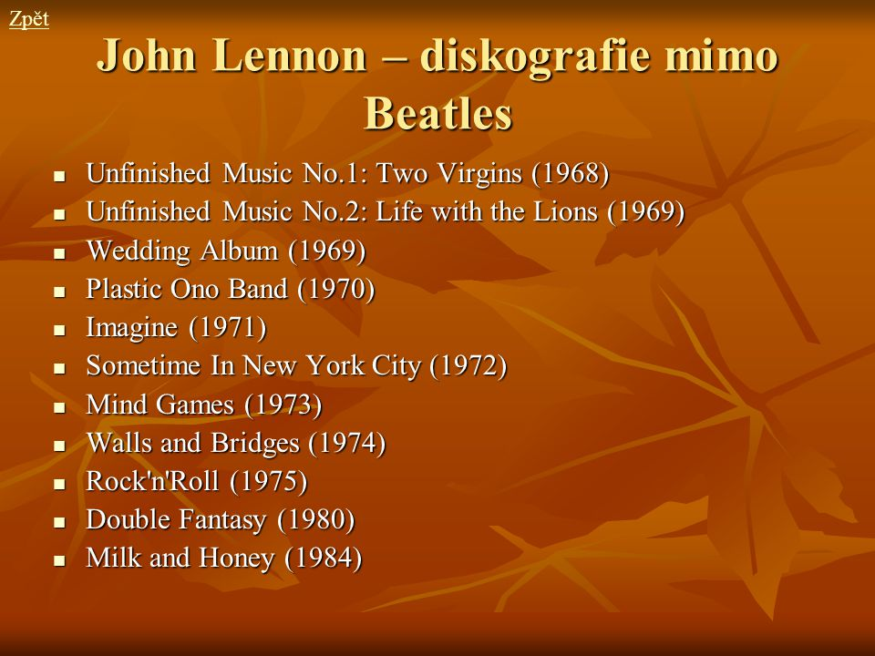 John Lennon – diskografie mimo Beatles Unfinished Music No.1: Two Virgins (1968) Unfinished Music No.1: Two Virgins (1968) Unfinished Music No.2: Life