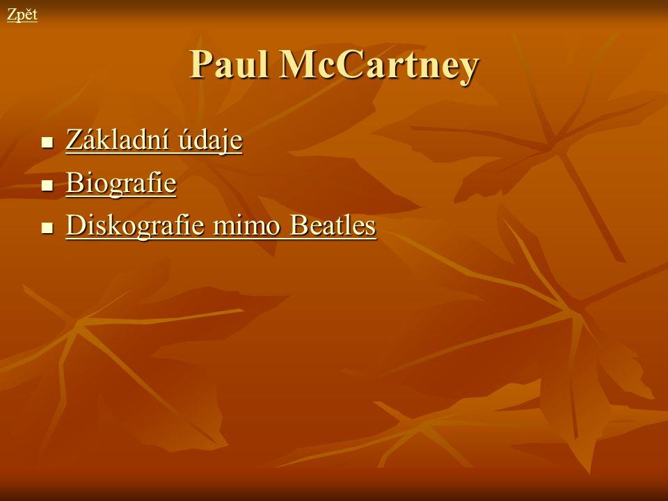 Paul McCartney Základní údaje Základní údaje Základní údaje Základní údaje Biografie Biografie Biografie Diskografie mimo Beatles Diskografie mimo Bea