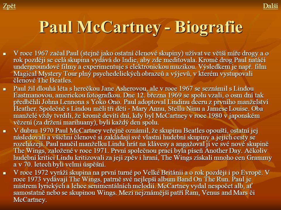 Paul McCartney - Biografie V roce 1967 začal Paul (stejně jako ostatní členové skupiny) užívat ve větší míře drogy a o rok později se celá skupina vyd