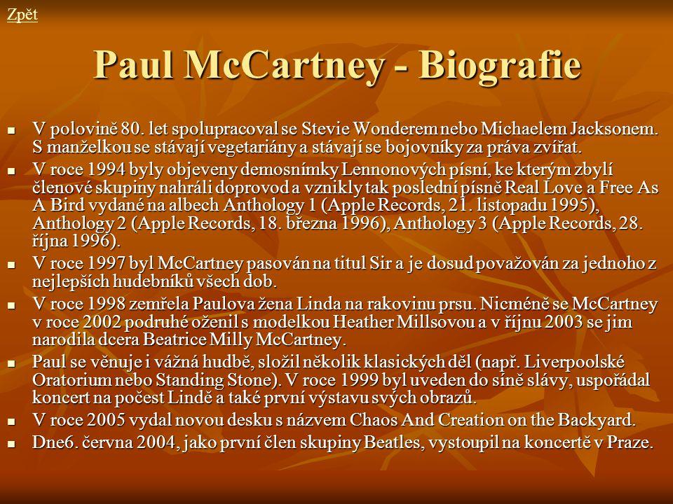 Paul McCartney - Biografie V polovině 80. let spolupracoval se Stevie Wonderem nebo Michaelem Jacksonem. S manželkou se stávají vegetariány a stávají