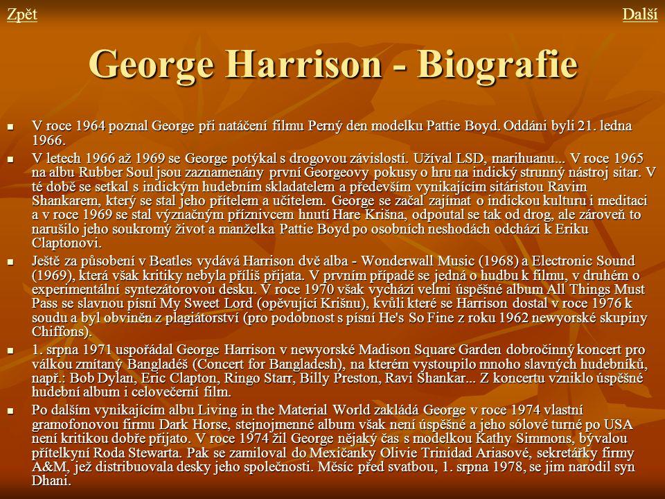 George Harrison - Biografie V roce 1964 poznal George při natáčení filmu Perný den modelku Pattie Boyd. Oddáni byli 21. ledna 1966. V roce 1964 poznal