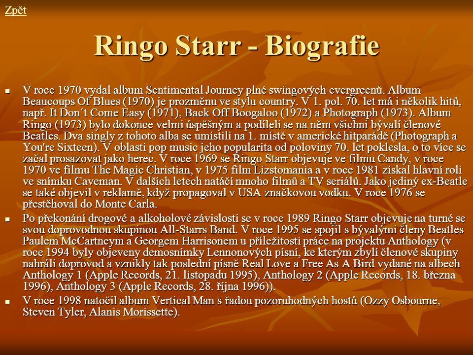 Ringo Starr - Biografie V roce 1970 vydal album Sentimental Journey plné swingových evergreenů. Album Beaucoups Of Blues (1970) je prozměnu ve stylu c