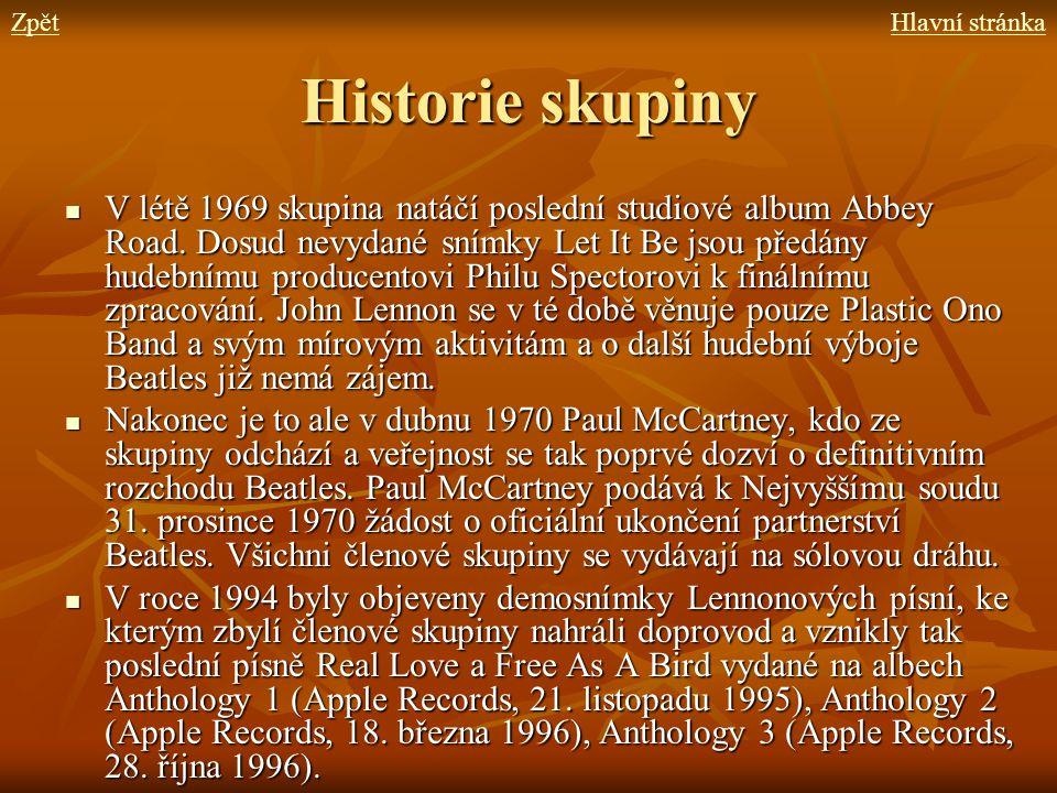 Historie skupiny V létě 1969 skupina natáčí poslední studiové album Abbey Road. Dosud nevydané snímky Let It Be jsou předány hudebnímu producentovi Ph