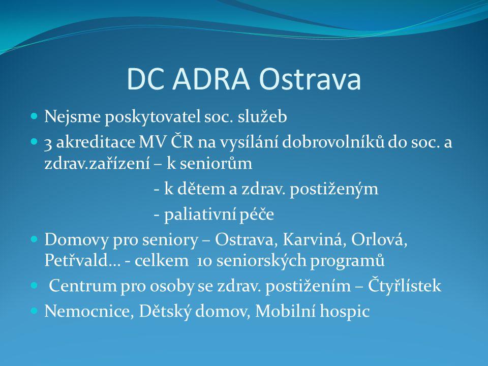 DC ADRA Ostrava Nejsme poskytovatel soc. služeb 3 akreditace MV ČR na vysílání dobrovolníků do soc.