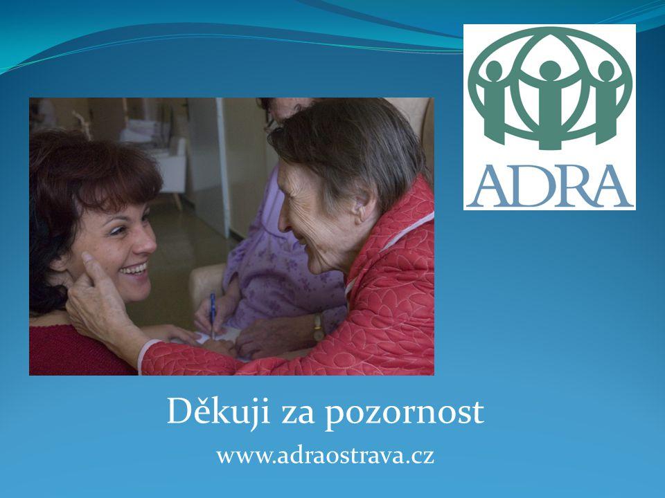 Děkuji za pozornost www.adraostrava.cz