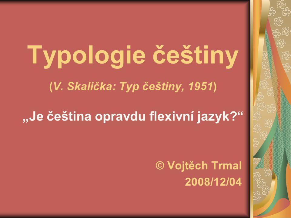 Obsah představení jednotlivých jazykových typů 1.izolační 2.