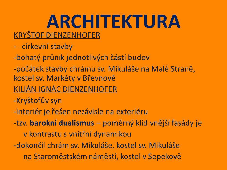ARCHITEKTURA KRYŠTOF DIENZENHOFER - církevní stavby -bohatý průnik jednotlivých částí budov -počátek stavby chrámu sv. Mikuláše na Malé Straně, kostel