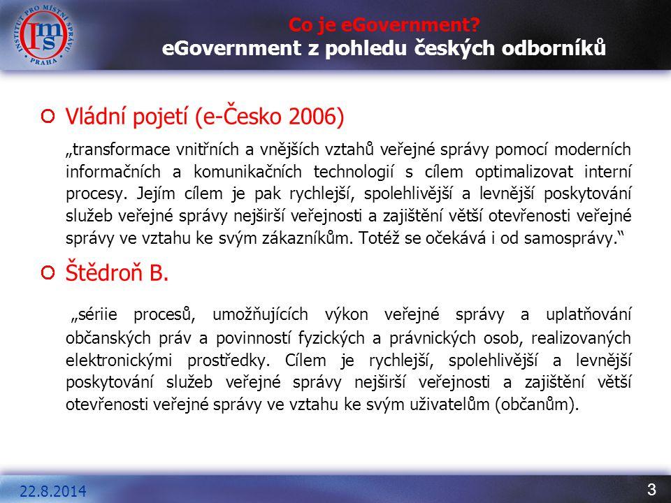 """3 Co je eGovernment? eGovernment z pohledu českých odborníků Vládní pojetí (e-Česko 2006) """"transformace vnitřních a vnějších vztahů veřejné správy pom"""
