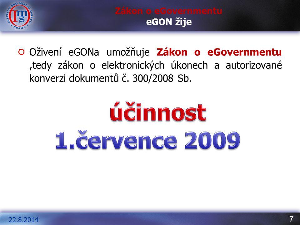 8 Zákon o eGovernmentu – PŘEDMĚT ÚPRAVY 22.8.2014