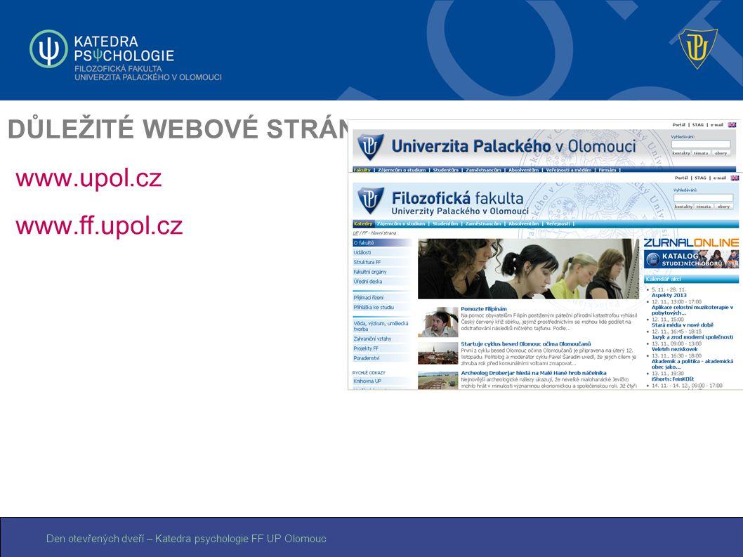 Den otevřených dveří – Katedra psychologie FF UP Olomouc DŮLEŽITÉ WEBOVÉ STRÁNKY www.upol.cz www.ff.upol.cz