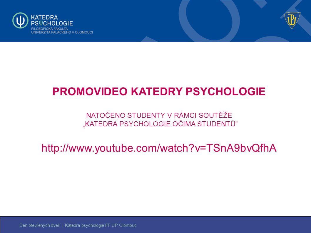 """Den otevřených dveří – Katedra psychologie FF UP Olomouc PROMOVIDEO KATEDRY PSYCHOLOGIE NATOČENO STUDENTY V RÁMCI SOUTĚŽE """"KATEDRA PSYCHOLOGIE OČIMA S"""