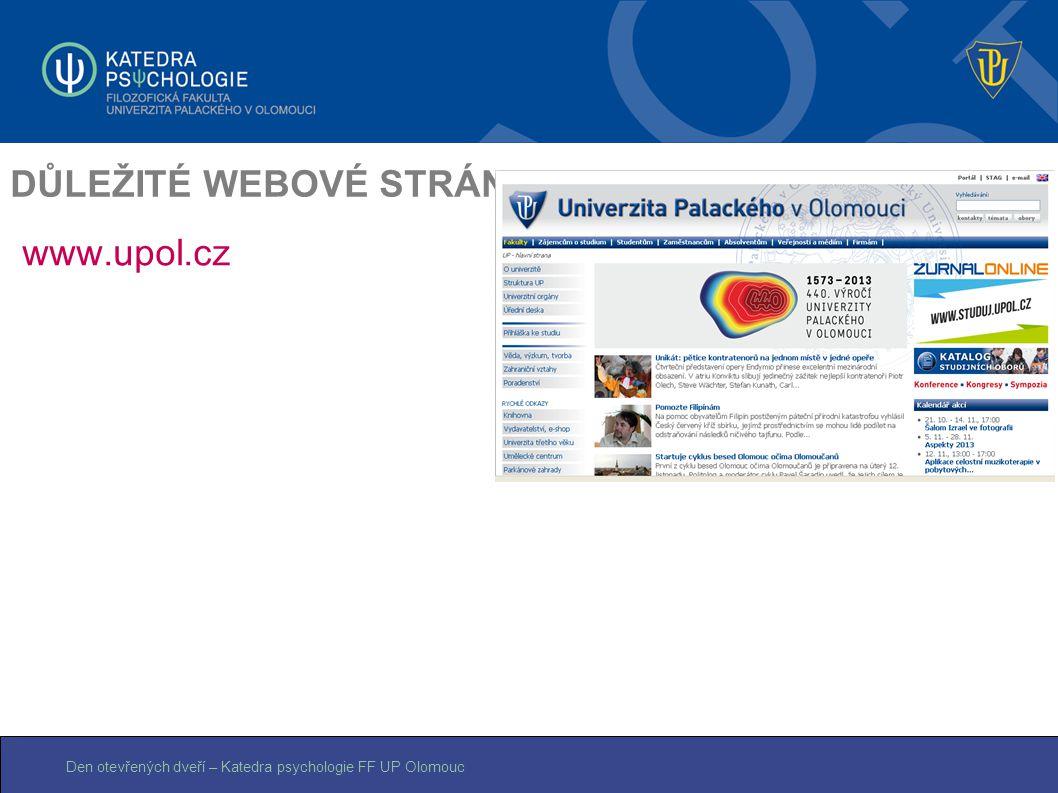 Den otevřených dveří – Katedra psychologie FF UP Olomouc DŮLEŽITÉ WEBOVÉ STRÁNKY www.upol.cz